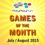 PlayPlayFun Games of the Month for July-August 2015