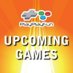 PlayPlayFun Upcoming Games is a collection of games that grabs our attention