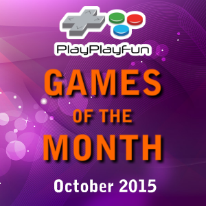 PlayPlayFun's Games of the Month October 2015 is a top 5 of the best games submitted that are browser playable. These are the outstanding games submitted